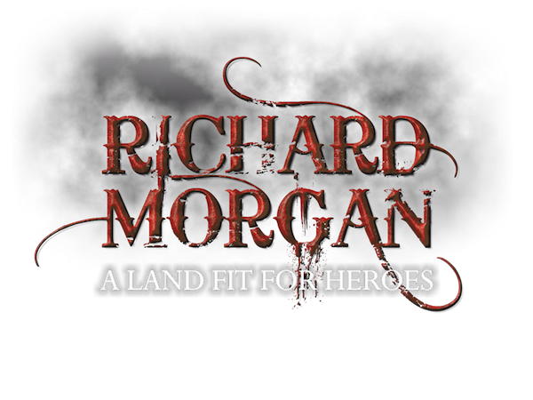Richard Morgan A Land Fit For Heroes